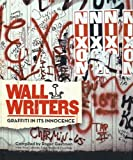 Wall Writers: Graffiti in Its Innocence