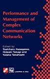 Performance and Management of Complex Communication Networks: IFIP TC6 / WG6.3 & WG7.3 International Conference on the Performance and Management of ... in Information and Communication