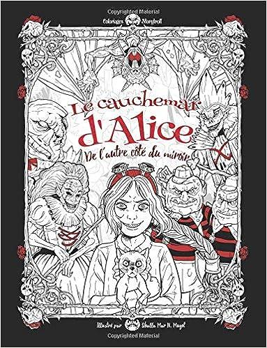 Le Cauchemar D Alice De L Autre Cote Du Miroir Livre De