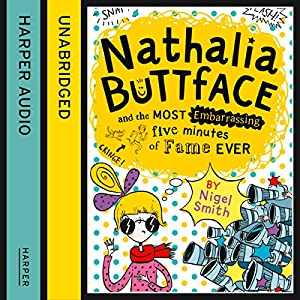 Nathalia Buttface and the Most Embarrassing Five Minutes of Fame Ever Audiobook