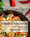 Simply Seafood: 60 Simple & #Delish Seafood Recipes