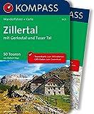 Zillertal mit Gerlostal und Tuxer Tal: Wanderführer mit Extra Tourenkarte zum Mitnehmen. (KOMPASS-Wanderführer, Band 5621)
