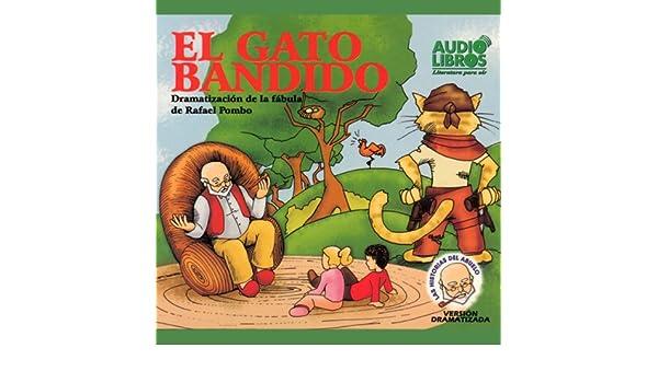 Amazon.com: El Gato Bandido, Dramatizacion De La Fabula De Rafael Pombo (Texto Completo) [Bandit Cat ] (Audible Audio Edition): Rafael Pombo, Yoyo USA Inc, ...