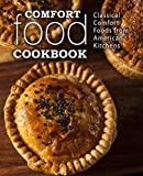 Comfort Food Cookbook: Classical Comfort Foods from American Kitchens