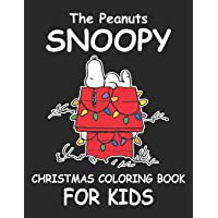 Thea Peanuts Snoopy Christmas Coloring Book For Kids: Funny Snoopy Christmas Coloring book for Kids. The Peanuts Snoopy…