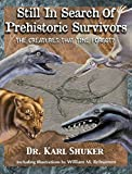 img - for Still in Search of Prehistoric Survivors: The Creatures That Time Forgot? book / textbook / text book