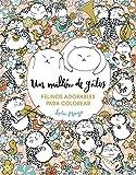 Un millón de gatos: felinos adorables para colorear (Libro de colorear para adultos)