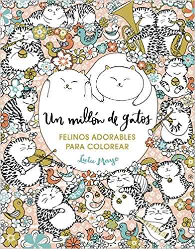 Un millón de gatos: felinos adorables para colorear