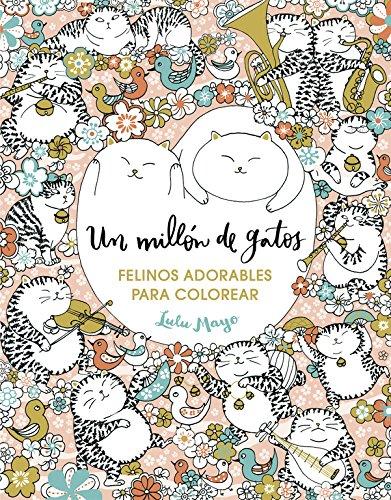 Un millón de gatos: felinos adorables para colorear Libro de ...
