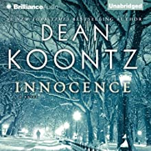 Innocence: A Novel Audiobook by Dean Koontz Narrated by MacLeod Andrews