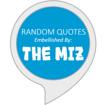 THE MIZ Quotes