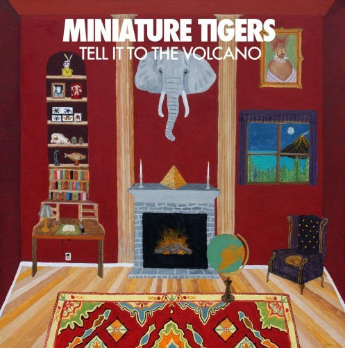 2009 Miniature - Tell It to the Volcano by Miniature Tigers (2009-02-17)