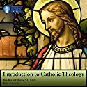 Introduction to Catholic Theology Lecture by Rev. Kevin F. Burke SJ STD Narrated by Rev. Kevin F. Burke SJ STD