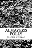 Almayer?s Folly, Joseph Conrad, 1481991388