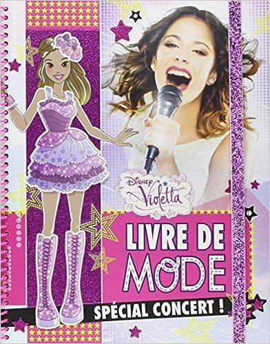 Lire Livre de mode Violetta : Spécial concert ! pdf