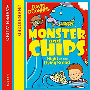 Monster and Chips: Night of the Living Bread Audiobook