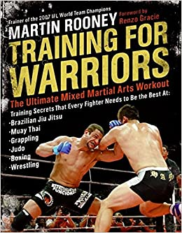 Training for Warriors: The Ultimate Mixed Martial Arts