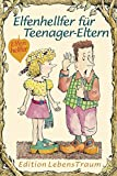 Elfenhellfer für Teenager-Eltern (Elfenhelfer)