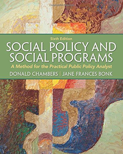 Social Policy and Social Programs: A Method for the Practical Public Policy Analyst (6th Edition) (Connecting Core Compe