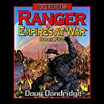 Ranger: Exodus: Empires at War, Book 5 | Doug Dandridge