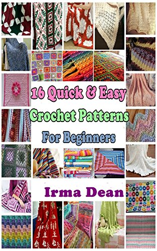 (16 Quick & Easy Crochet Patterns for Beginners)