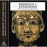 Friedrich I. Barbarossa (Menschen Mythen Macht)
