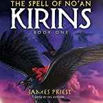 The Spell of No'an: The KIRINS Trilogy, Book 1 | James Priest