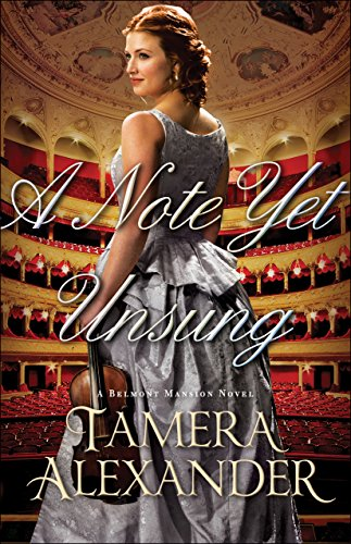 A Note Yet Unsung (A Belmont Mansion Novel Book #3) by [Alexander, Tamera]
