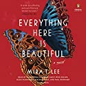 Everything Here Is Beautiful Audiobook by Mira T. Lee Narrated by Cassandra Campbell, full cast
