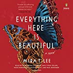 Everything Here Is Beautiful | Mira T. Lee