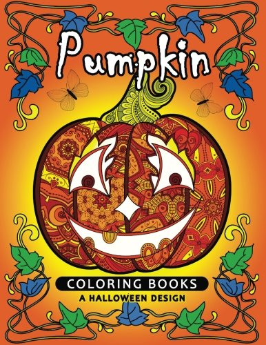 Pumpkin Coloring book: A Halloween Design (An Adult coloring book) -