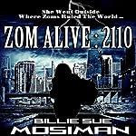 Zom Alive: 2110 | Billie Sue Mosiman