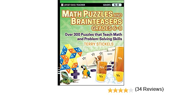 Amazon.com: Math Puzzles and Brainteasers, Grades 6-8: Over 300 ...