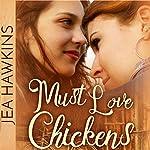 Must Love Chickens   Jea Hawkins