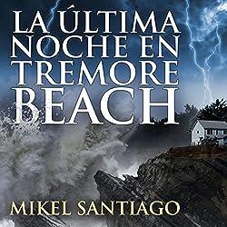 La última noche en Tremore Beach [The Last Night in Tremore Beach]