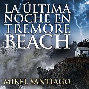 La última noche en Tremore Beach [The Last Night in Tremore Beach] Audiobook