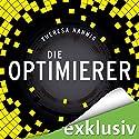 Die Optimierer Hörbuch von Theresa Hannig Gesprochen von: Richard Barenberg