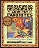 Moosewood Restaurant Low-Fat Favorites, Moosewood Collective Staff, 0517884941