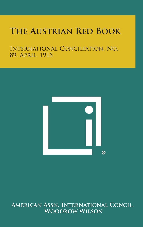 Download The Austrian Red Book: International Conciliation, No. 89, April, 1915 ebook