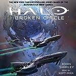 Halo: Broken Circle: Halo, Book 13   John Shirley
