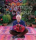 Kaffe Fassett: Dreaming in Colour: An Autobiography by Kaffe Fassett (1-Sep-2012) Hardcover