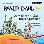 James und der Riesenpfirsich | Roald Dahl
