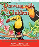 Drawing With Children: A Creative Method for Adult Beginners, Too