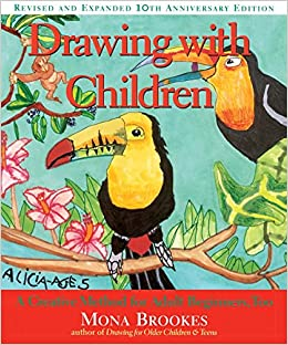 drawing with children a creative method for adult beginners too mona brookes 9780874778274 amazoncom books - Children Drawing Books