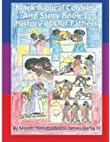 Black Biblical Coloring  And Story Book 1: History of Our Fathers (Volume 1)