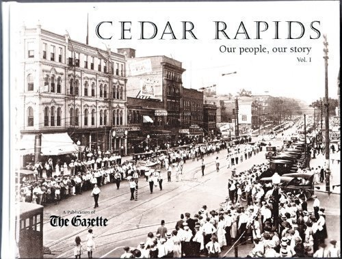 Cedar Rapids, Our People, Our Story, Volume 1 by (2004-01-01)