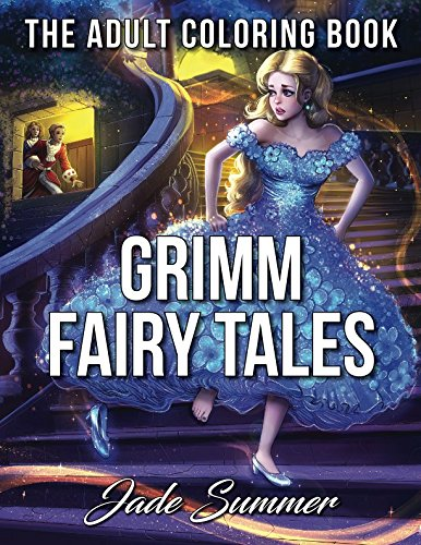 Grimm Fairy Tales: An Adult Coloring Book with Classic Fairy Tale Characters, Beautiful Princesses, and Whimsical Fantasy Adventures]()