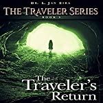 The Traveler's Return: Traveler Series, Book 3 | Dr. L. Jan Eira