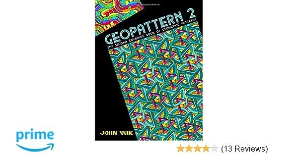 Amazon GeoPattern 2 The Second Coloring Book Of Geometric Patterns Volume 9781490407111 John Wik Books