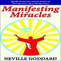 Manifesting Miracles: Specific Instructions and 36 Answers to Your Questions About Manifestation: Neville Explains the Bible Audiobook by Neville Goddard Narrated by Mark Manning
